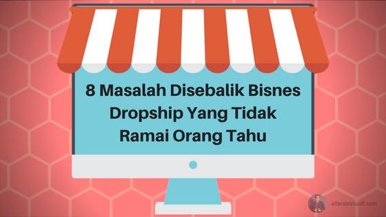 8 Masalah Disebalik Bisnes Dropship Yang Tidak Ramai Orang Tahu