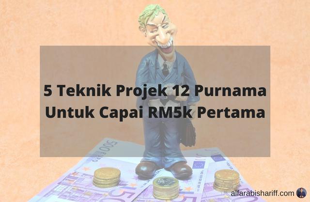 5 Teknik Projek 12 Purnama Untuk Capai RM5k Pertama