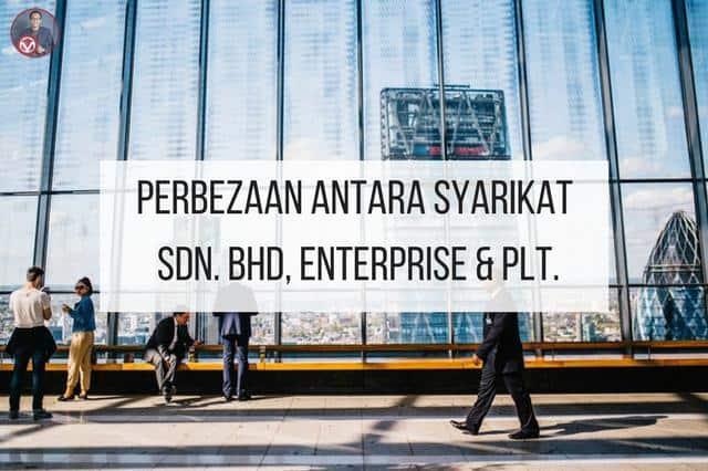 PERBEZAAN ANTARA SYARIKAT SDN. BHD, ENTERPRISE & PLT.