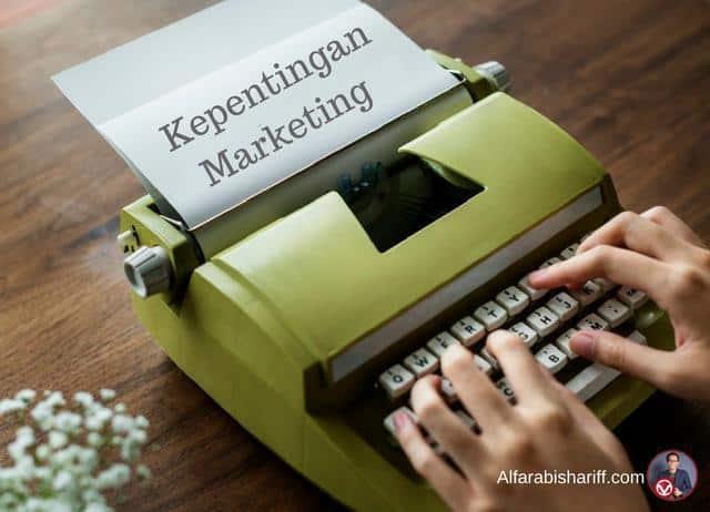 4 Kepentingan Marketing Kepada Bisnes Yang Berjaya