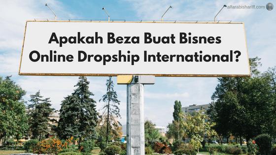 Apakah Beza Buat Bisnes Online Dropship International?
